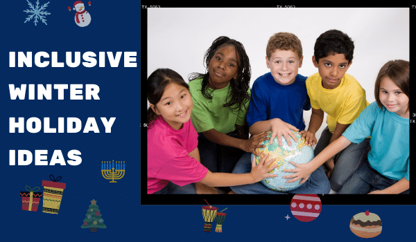 Inclusive Winter Holiday Ideas